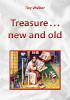 Cover of the book entitled Treasure … New and Old ‒ NEW ‒ £10